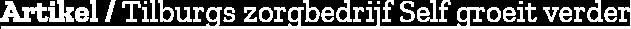 Artikel / Tilburgs zorgbedrijf Self groeit verder'